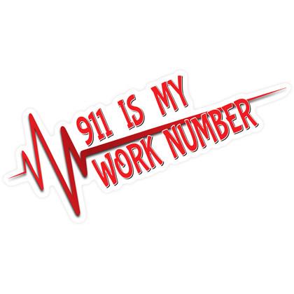 911 Is My Work Number Sticker