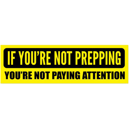 If You're Not Prepping Sticker